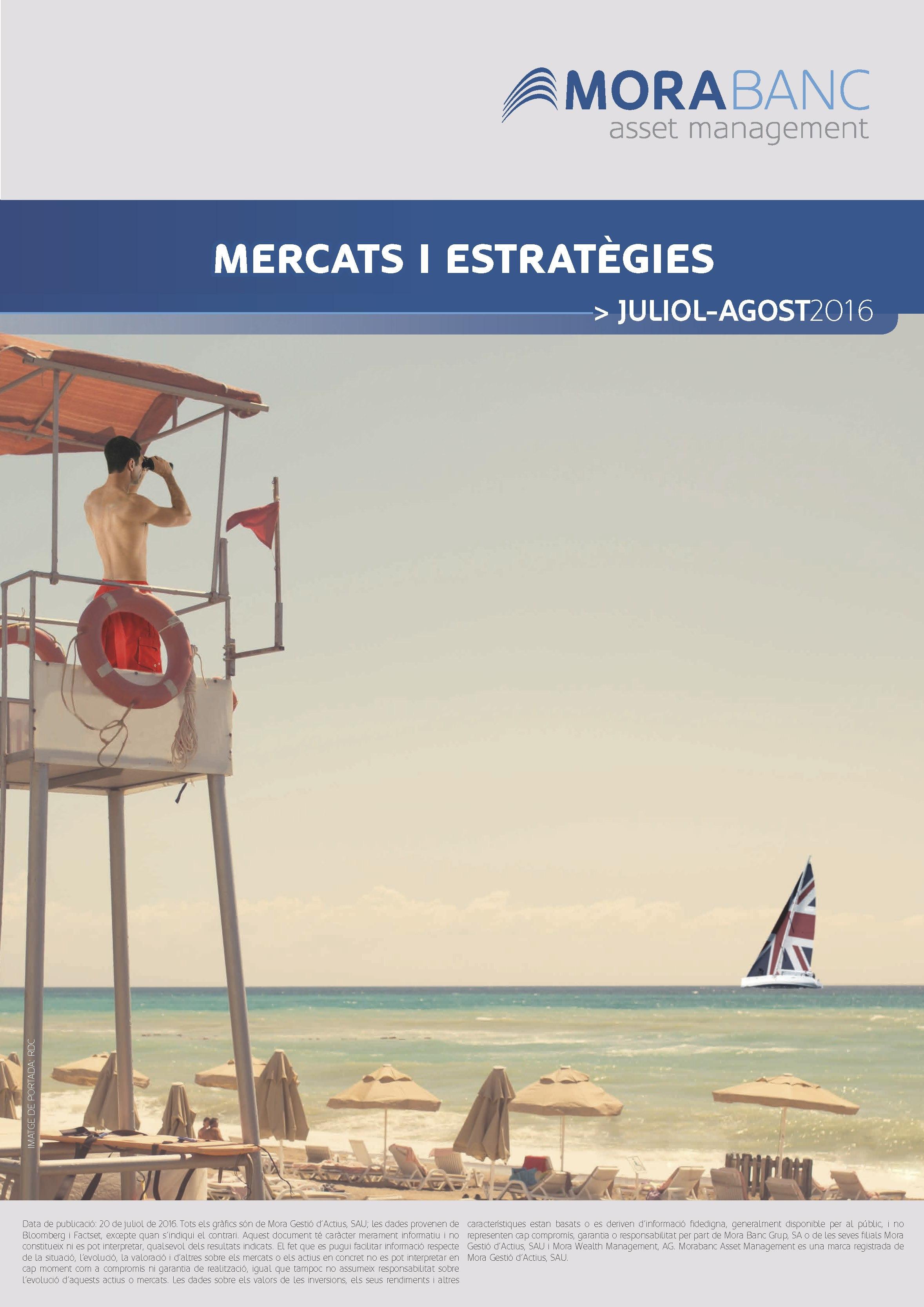 Mercats i Estrategies Juliol – Agost 2016