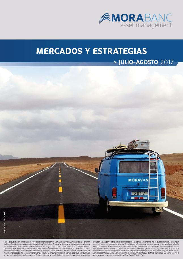 Mercados y Estrategias Julio – Agosto 2017